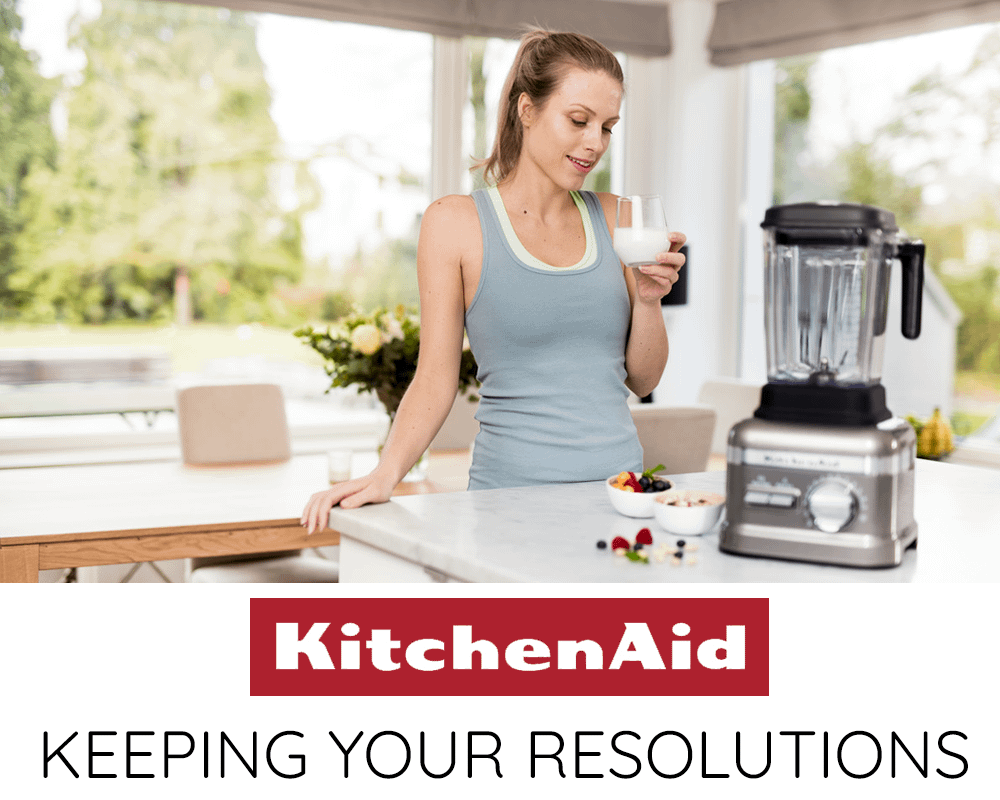 Keep your resolutions with KitchenAid…
