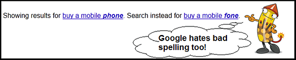 Google use Did You Mean to filter out copy mistakes and spam